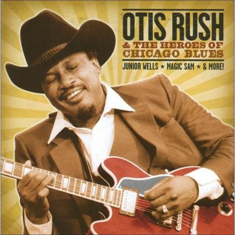 Otis Rush & the Heroes of Chicago Blues