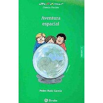 Aventura espacial/ Space Adventure (Paperback)