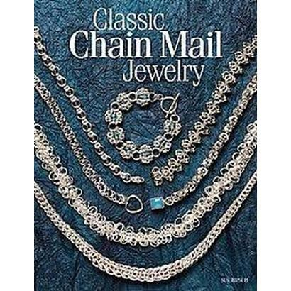 Classic Chain Mail Jewelry (Paperback)