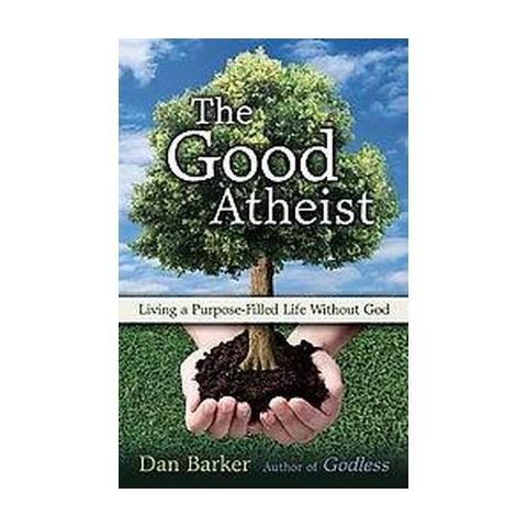 The Good Atheist (Paperback)