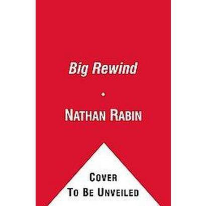 The Big Rewind (Reprint) (Paperback)