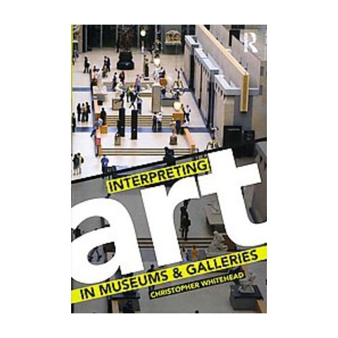 Interpreting Art in Museums and Galleries (Paperback)