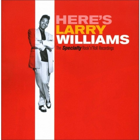 Here's Larry Williams: The Specialty Rock'n'Roll Recordings
