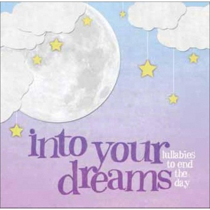 Into Your Dreams: Lullabies To End the Day