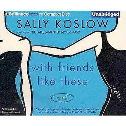 With Friends Like These (Unabridged) (Compact Disc)