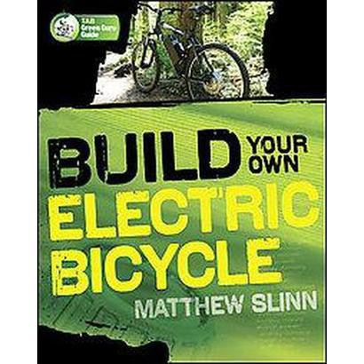 Build Your Own Electric Bicycle (Paperback)