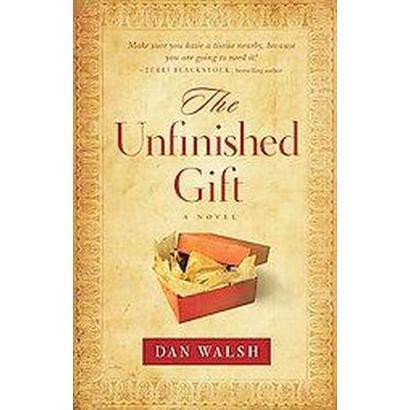 The Unfinished Gift (Paperback)