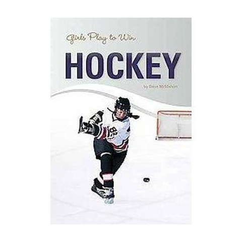 Girls Play to Win Hockey (Hardcover)