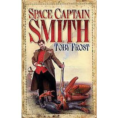 Space Captain Smith (Paperback)
