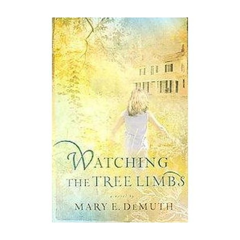 Watching the Tree Limbs (Paperback)