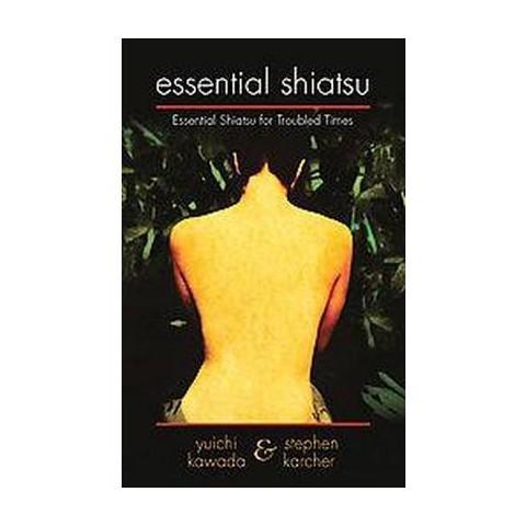 Essential Shiatsu (Paperback)