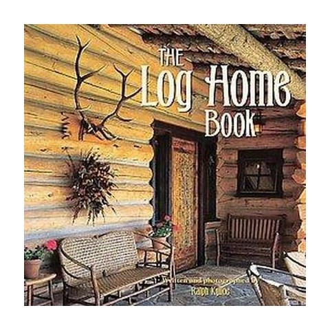 The Log Home Book (Hardcover)