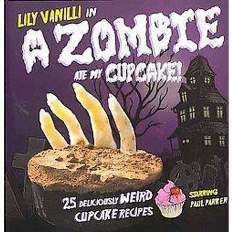 A Zombie ate My Cupcake (Hardcover)