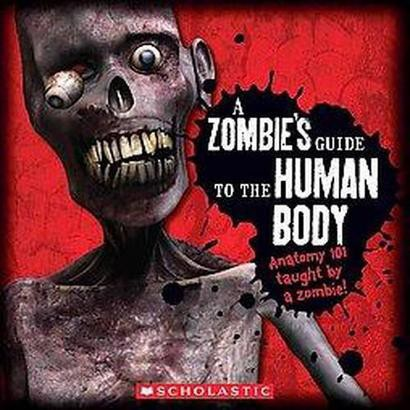 A Zombie's Guide to the Human Body (Paperback)