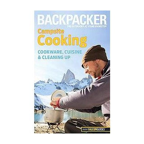 Backpacker Magazine's Campsite Cooking (Illustrated) (Paperback)