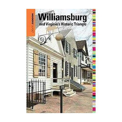Insiders' Guide to Williamsburg and Virginia's Historic Triangle (Paperback)