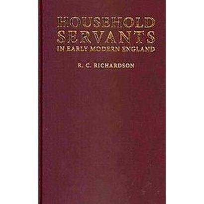 Household Servants in Early Modern England (Hardcover)