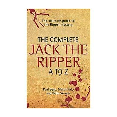 The Complete Jack the Ripper a to Z (Hardcover)