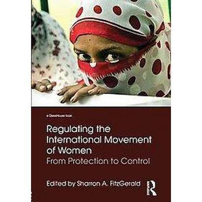 Regulating the International Movement of Women (Hardcover)