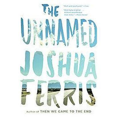 The Unnamed (Reprint) (Paperback)