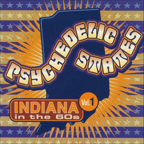 Various Artists - Psychedelic States: Indiana in the 60s, Vol. 1 (CD)