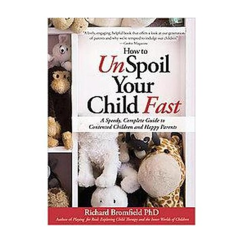 How to Unspoil Your Child Fast (Paperback)