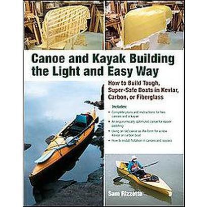 Canoe and Kayak Building the Light and Easy Way (Paperback)