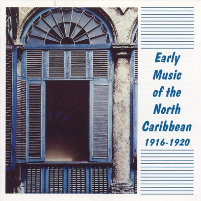 Early Music from the Northern Caribbean 1916-1920