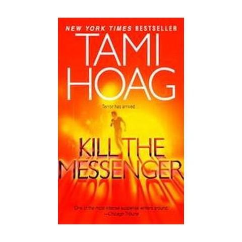 Kill The Messenger (Reprint) (Paperback)