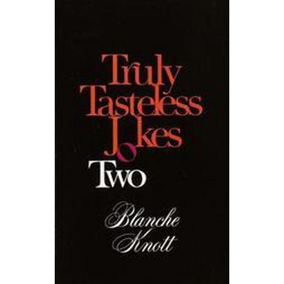 Truly Tasteless Jokes Two (Reissue) (Paperback)