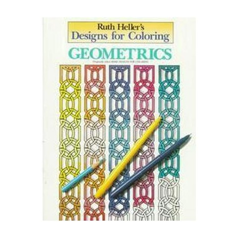 Ruth Heller's Designs for Coloring Geometrics (Reissue) (Paperback)