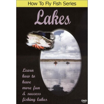 Lakes: Learn How to Have More Fun and Success Fishing Lakes