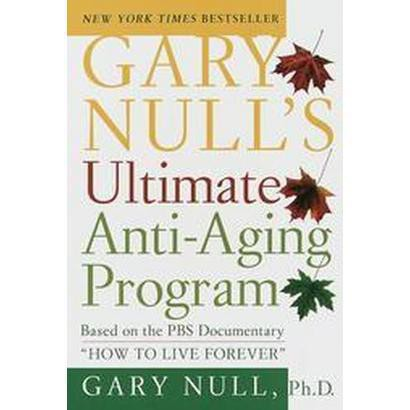 Gary Null's Ultimate Anti-Aging Program (Reprint) (Paperback)