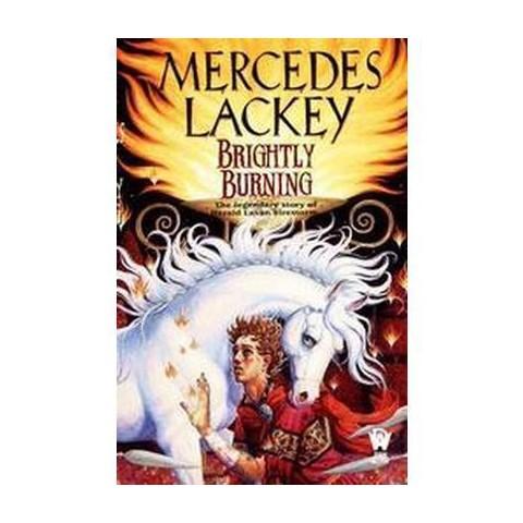 Brightly Burning (Reprint) (Paperback)