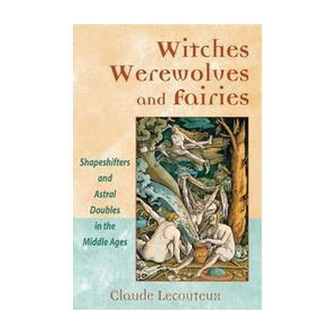 Witches, Werewolves, and Fairies (Paperback)