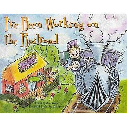 I'Ve Been Working on the Railroad (Paperback)