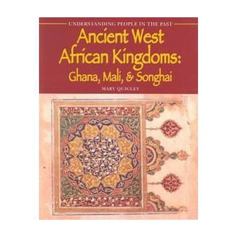 Ancient West African Kingdoms ( Understanding People in the Past) (Paperback)
