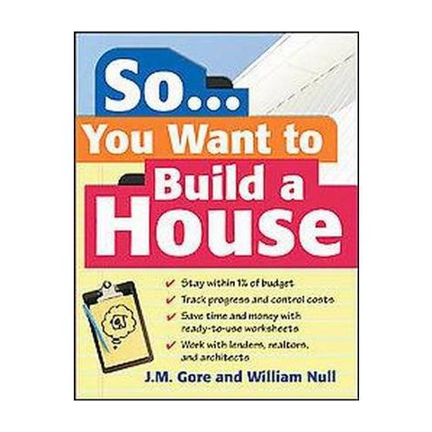 So . . . You Want to Build a House (Paperback)