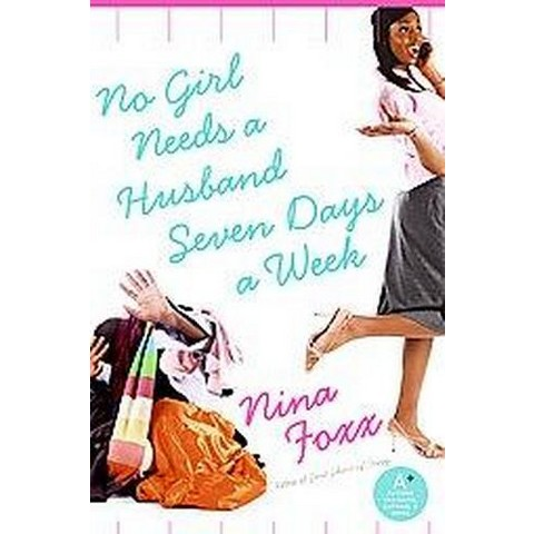 No Girl Needs a Husband Seven Days a Week (Paperback)