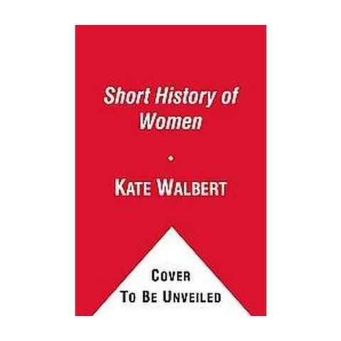 A Short History of Women (Reprint) (Paperback)