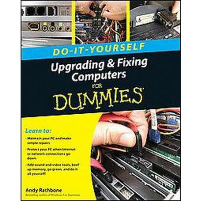 Upgrading & Fixing Computers Do-it-yourself for Dummies (Paperback)