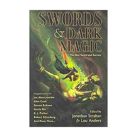 Swords and Dark Magic (Signed, Limited) (Hardcover)
