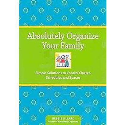 Absolutely Organize Your Family (Paperback)
