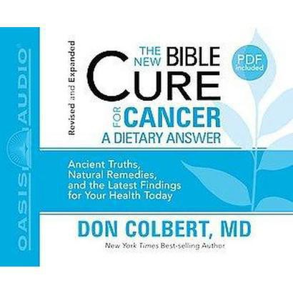 The New Bible Cure for Cancer (Unabridged) (Compact Disc)