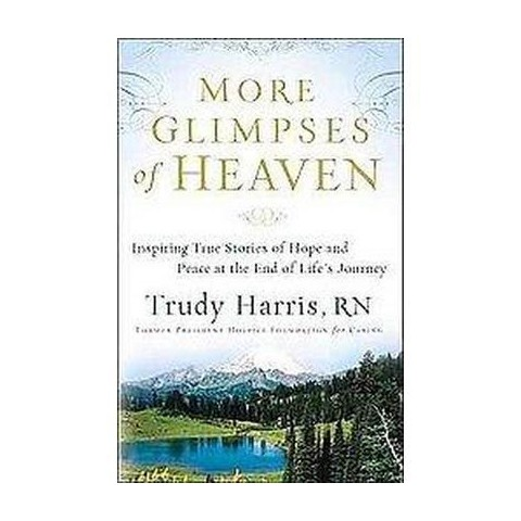 More Glimpses of Heaven (Original) (Paperback)