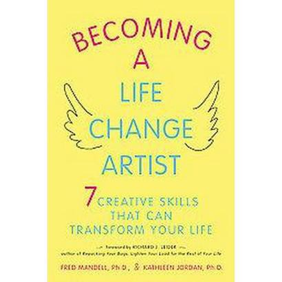 Becoming a Life Change Artist (Original) (Paperback)