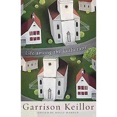 Life among the Lutherans (Reprint) (Paperback)