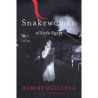 Snakewoman of Little Egypt (Hardcover)