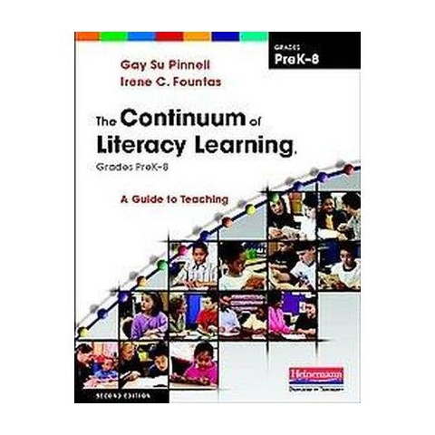 The Continuum of Literacy Learning, Grades PreK-8 (Paperback)