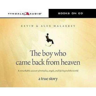 The Boy Who Came Back from Heaven (Unabridged) (Compact Disc)